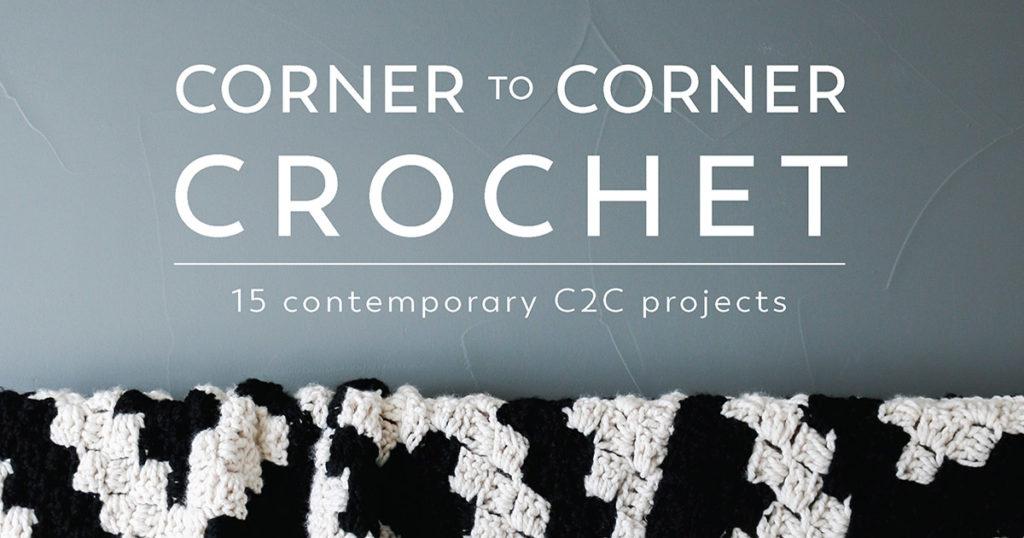 How to C2C: Corner to Corner Basics