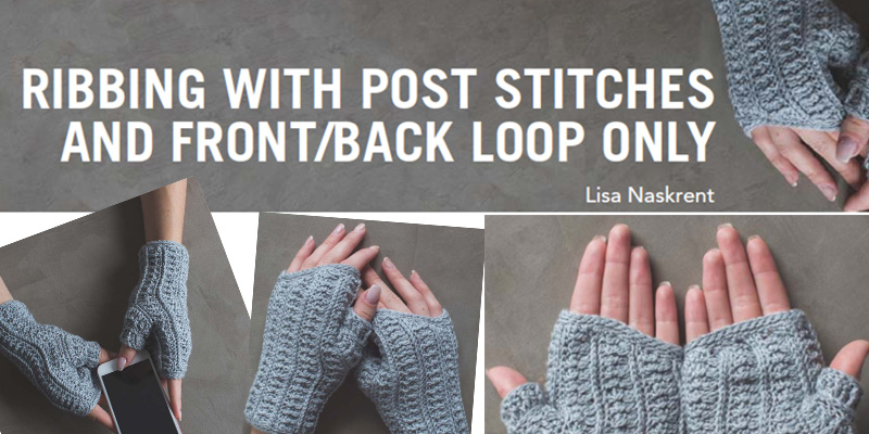 Create Crochet Ribbing: Two Techniques to Explore