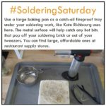 Soldering Saturday Tip: Protect Your Worksurface and Yourself