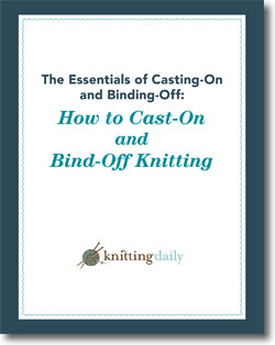 Find expert bind-off and cast-on knitting instructions in this expert, FREE eBook!