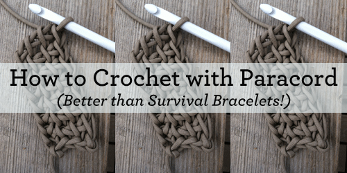 How to Crochet with Parachute Cord