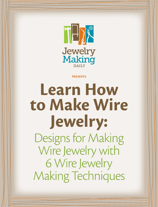 Learn how to make wire jewelry in this FREE guide.