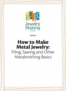 In our free How to Make Metal Jewelry eBook you will learn filing, sawing and other metalsmithing basics.