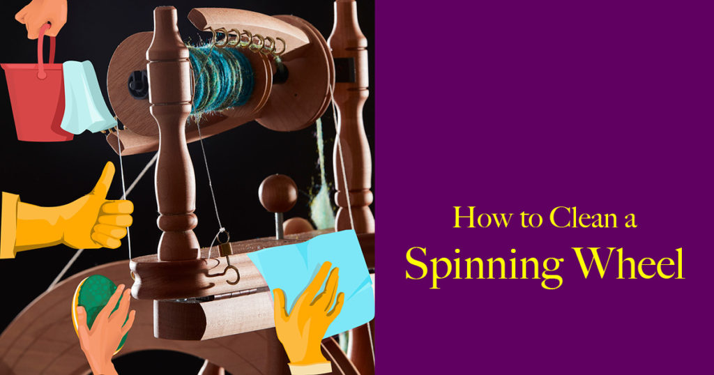 The Spinner's Guide to Spring-ish Clean a Spinning Wheel
