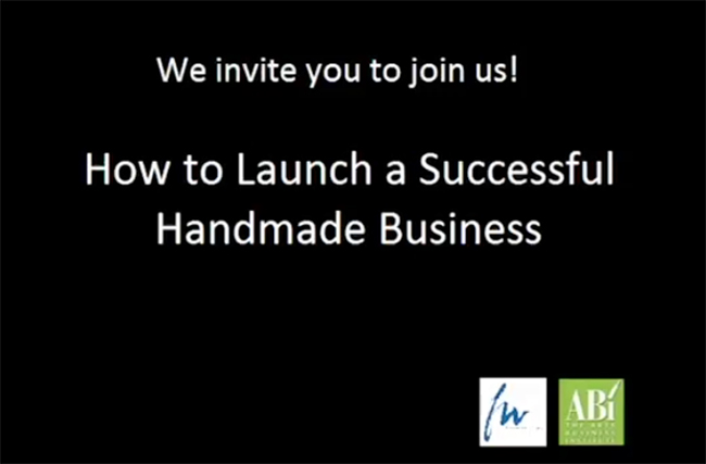 "The American Business Institute's course, ""How to Launch a Successful Handmade Business, Founder Wendy Rosen, ED Carolyn Graham Edlund"
