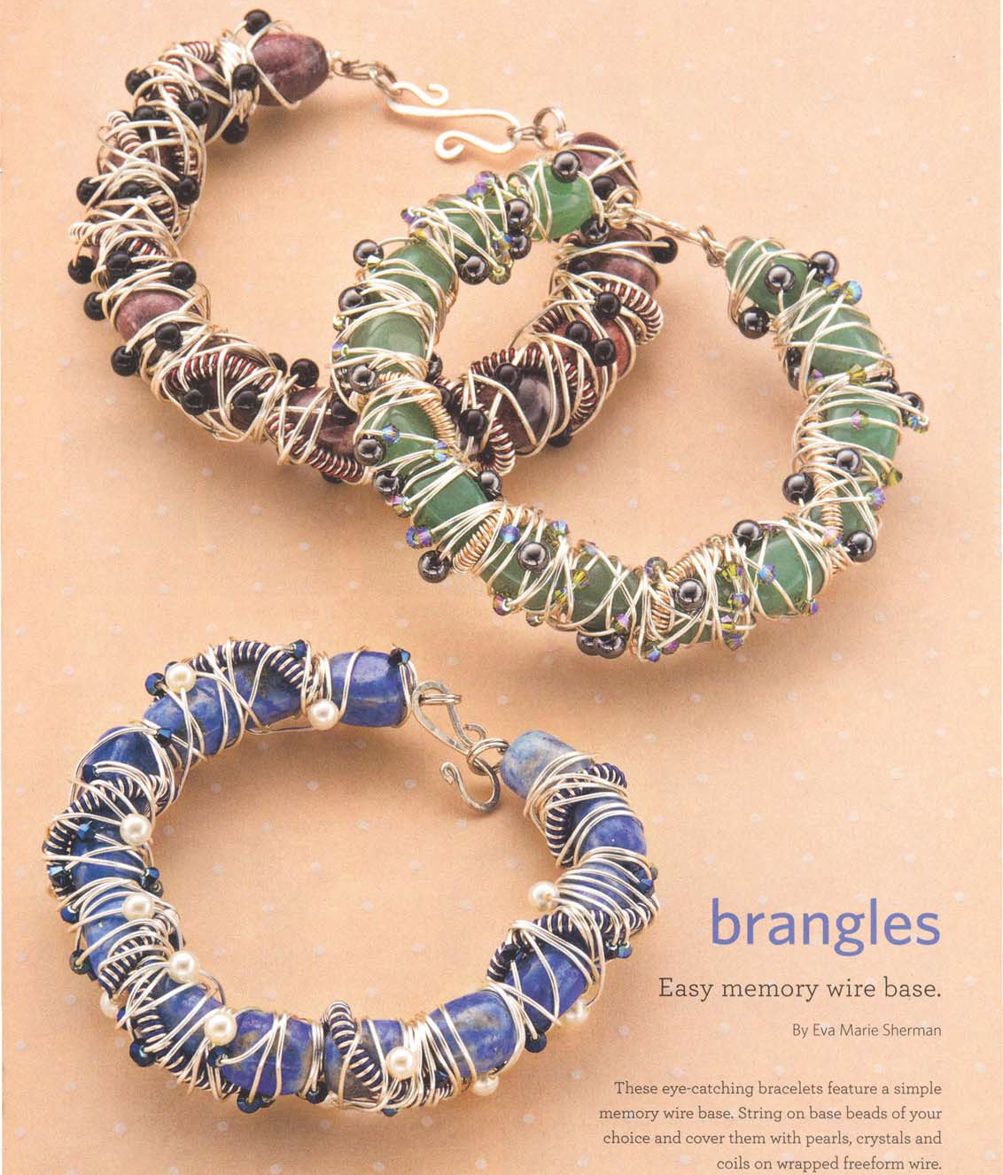 Eva Sherman' s Brangles feature a memory wire base and appeared in Step by Step Wire Jewelry December 2010/January 2011. Photo: Jim Lawson