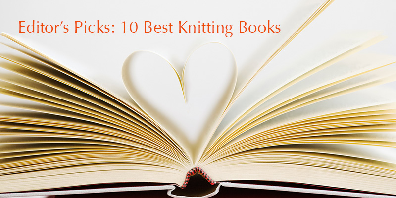 Editor's Picks: Top 10 Knitting Books