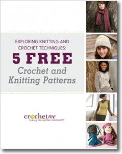 The free Exploring Knitting and Crochet Techniques eBook comes with 5 free crochet and knitting patterns.