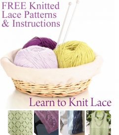 Learn everything you need to know about knitting lace with these 10 FREE knitted lace patterns.