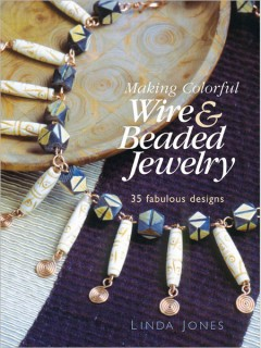 Learn how to make colorful wire and beaded jewelry in this book.