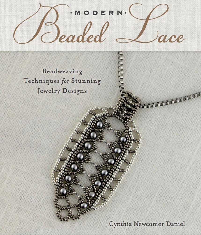 Modern Beaded Lace, Cynthia Newcomer Daniel, seed beadweaving, seed bead projects, seed bead earrings, seed bead bracelets, seed bead neckalce