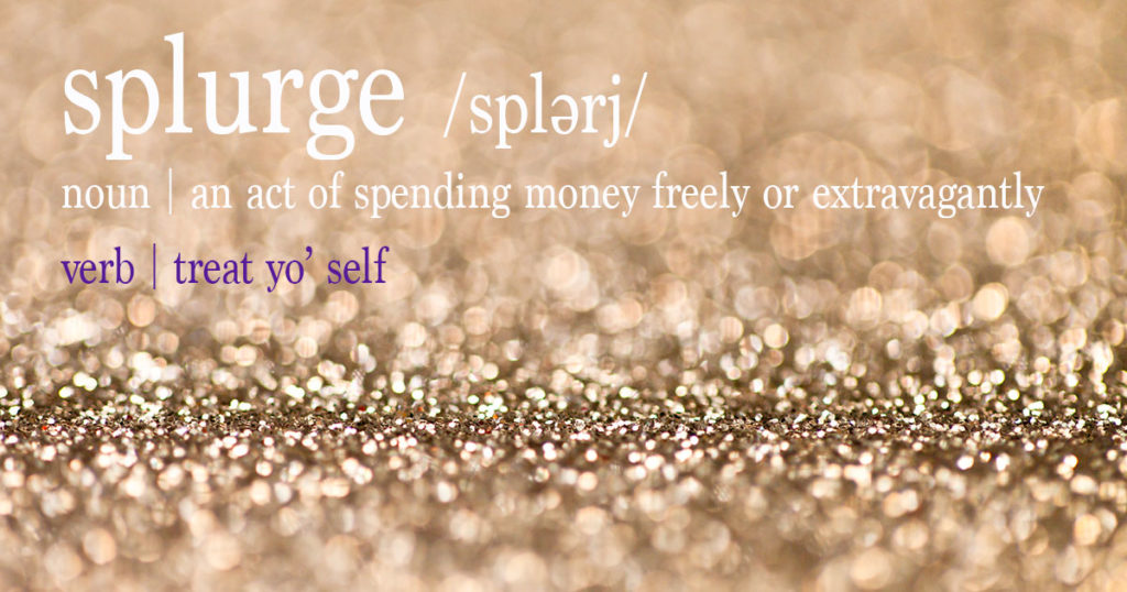How Do You Celebrate National Splurge Day?