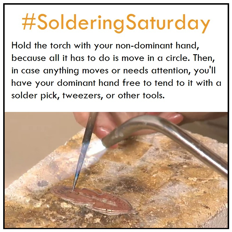 Hold the torch with your non-dominant hand, because all it has to do is move in a circle. Then, in case anything moves or needs attention, you'll have your dominant hand free to tend to it with a solder pick, tweezers, or other tools