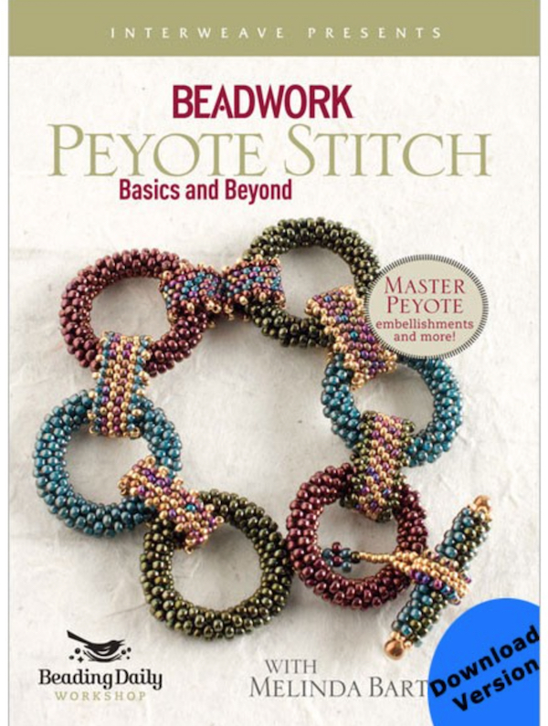 Peyote Stitch -  Basics and Beyond
