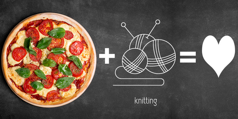 Pizza and Knitting – Let Us Help You Find Your Match!