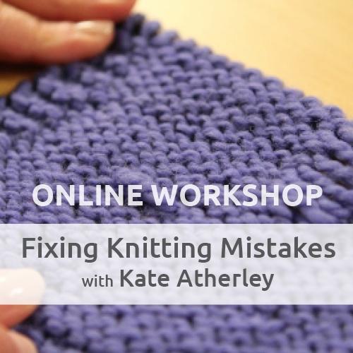 Fixing Knitting Mistakes Online Workshop Knitting Online Workshops Interweave