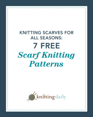 The Knitting Scarves for all Seasons eBook features 7 free scarf knitting patterns in it.