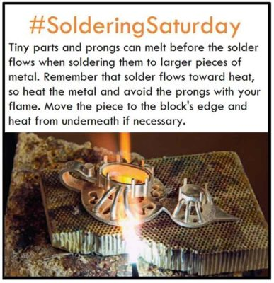 Tiny parts and prongs can melt before the solder flows when soldering them to larger pieces of metal. Remember that solder flows toward head, so heat the metal with your flame and avoid the prongs. Move the piece to the block's edge and heat from underneath, if necessary.