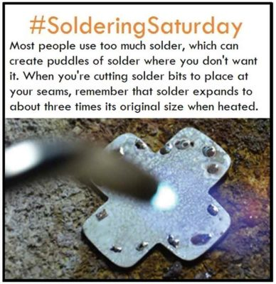 Most people use too much solder, which can create puddles of solder where you don't want it. When you're cutting solder bits to place at your seams, remember that solder expands to about three times its original size when heated.