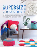 Supersize Crochet: Begin With Home Decor