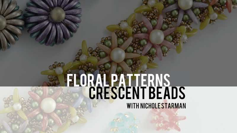 Beadweaving Floral Patterns and Crescent Beads with Nichole Starman