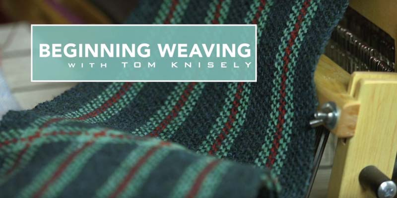 Learn to Weave: 5 Tips from Anita, Tom, and Friends!