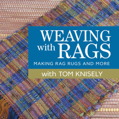 Weaving with Rags - Making Rugs and More with Tom Knisely