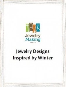 The free Jewelry Designs Inspired by Winter eBook comes with 3 spectacular winter jewelry designs made for the holiday season.