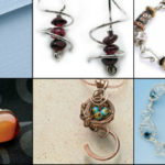 Fresh, New Wire Wrapping Projects Just For You!