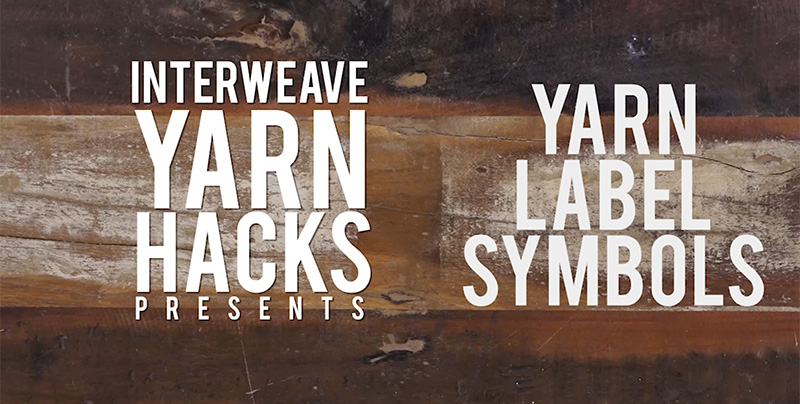 Interweave Yarn Hacks: Yarn Label Washing Symbols